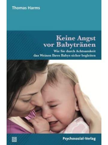 Psychosozial-Verlag Keine Angst vor Babytränen