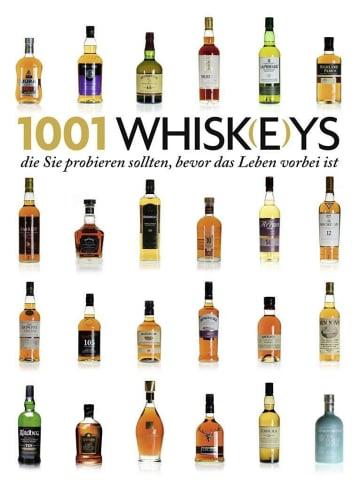Olms 1001 Whisk(e)ys, | die Sie probieren sollten, bevor das Leben vorbei ist....