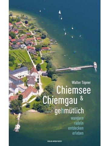 Verlag Anton Pustet Chiemsee und Chiemgau gehmütlich   Wandern, radeln, entdecken, erleben