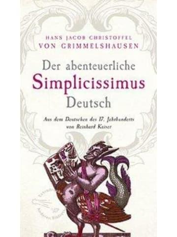 AB Die Andere Bibliothek Der abenteuerliche Simplicissimus Deutsch | Aus dem Deutsch des 17....