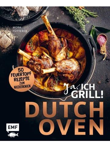 EMF Edition Michael Fischer Dutch Oven - Ja, ich grill! | 50 Feuertopf-Rezepte zum Niederknien