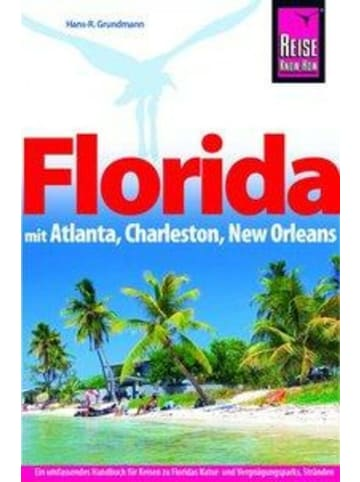 Reise Know-How Verlag Reise Know-How Reiseführer Florida mit Atlanta, Charleston, New Orleans
