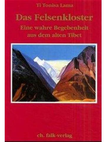 Falk Das Felsenkloster | Eine wahre Begebenheit aus dem alten Tibet