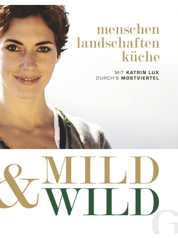 Grubbe Media GmbH Mild & Wild   Mit Katrin Lux durch's Mostviertel