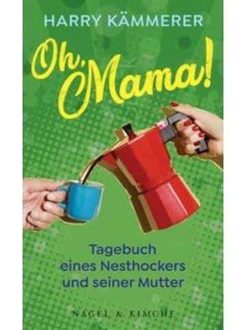 Nagel & Kimche Oh, Mama! | Tagebuch eines Nesthockers