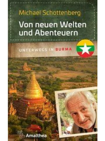 Signum Von neuen Welten und Abenteuern   Unterwegs in Burma