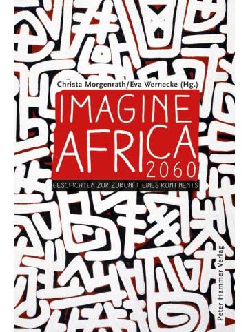 Peter Hammer Verlag Imagine Africa 2060 | Geschichten zur Zukunft eines Kontinents