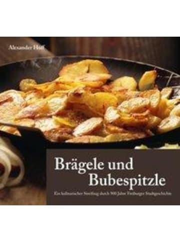 Tyrrell Katz Brägele und Bubespitzle   Ein kulinarischer Streifzug durch 900 Jahre...