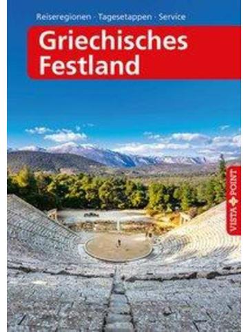 VISTA POINT Verlag Griechisches Festland - VISTA POINT Reiseführer A bis Z