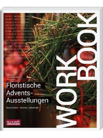 Blooms Workbook - Floristische Advents-Ausstellungen
