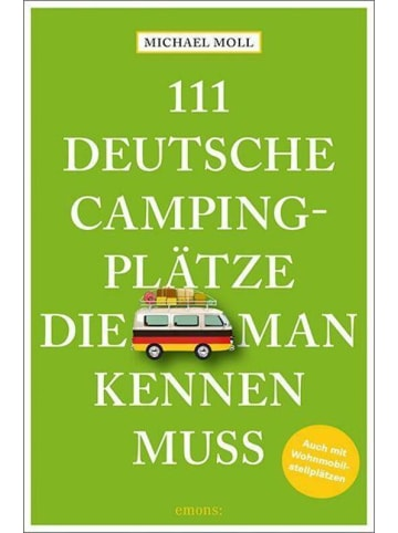 Emons 111 deutsche Campingplätze, die man kennen muss   Reiseführer. Mit...