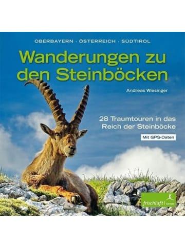 Frischluft Edition Wanderungen zu den Steinböcken | Oberbayern, Österreich, Südtirol