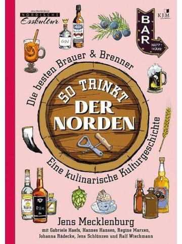 KJM Buchverlag So trinkt der Norden   Die besten Brauer & Brenner. Eine kulinarische...