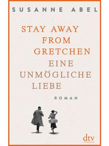 Dtv Stay away from Gretchen | Eine unmögliche Liebe, Roman