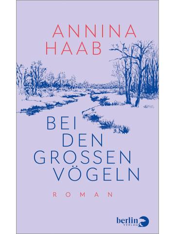 Berlin VERLAG Bei den großen Vögeln | Roman