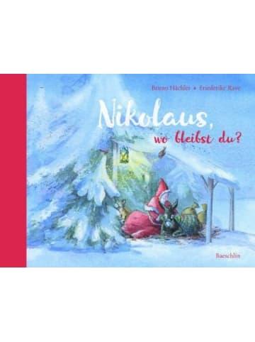 Baeschlin Nikolaus, wo bleibst du?
