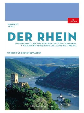 Delius Klasing Der Rhein   Vom Rheinfall bis zur Nordsee und zum IJsselmeer. Neckar bis...
