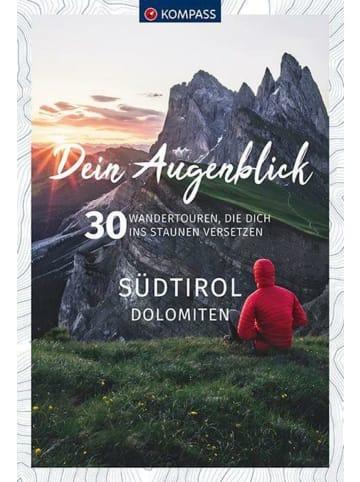 Kompass-Karten Dein Augenblick Südtirol Dolomiten   30 Wandertouren, die dich ins Staunen...
