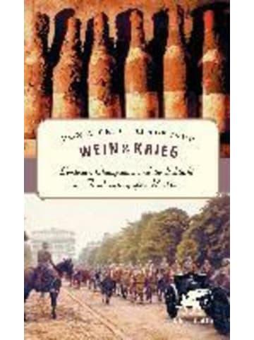 Klett-Cotta Wein und Krieg | Bordeaux, Champagner und die Schlacht um Frankreichs größten...