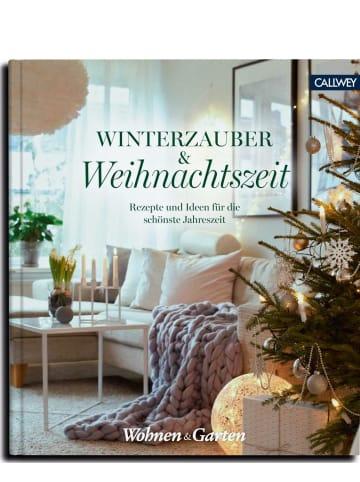 Callwey Winterzauber & Weihnachtszeit | Rezepte und Ideen für die schönste Jahreszeit