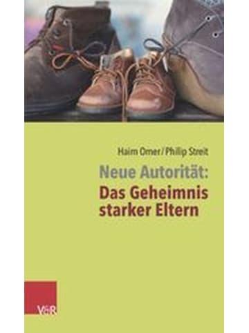 Vandenhoeck & Ruprecht Neue Autorität: Das Geheimnis starker Eltern