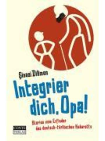 Conte Integrier dich, Opa   Stories vom Erfinder des deutsch - türkischen Kabaretts