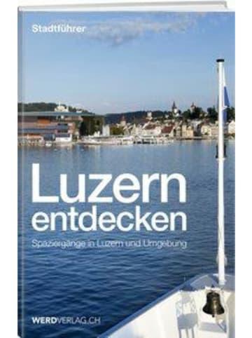 Werd & Weber Luzern entdecken | Spaziergänge in Luzern und Umgebung