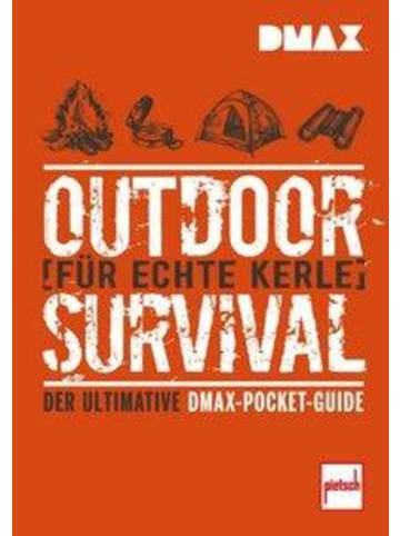 Pietsch DMAX Outdoor-Survival für echte Kerle   Der ultimative DMAX-Pocket-Guide