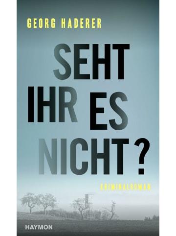 Haymon Verlag Seht ihr es nicht? | Kriminalroman