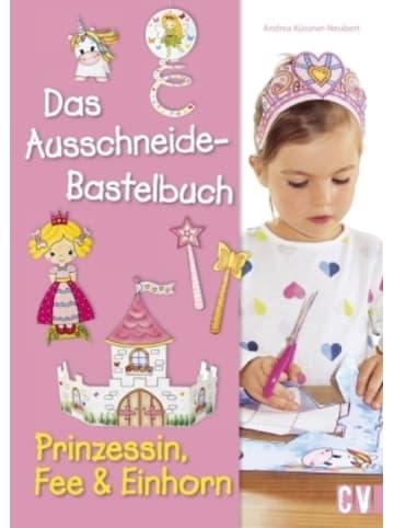Christophorus Das Ausschneide-Bastelbuch - Prinzessin, Fee & Einhorn