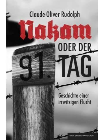 Basic NAKAM - oder der 91. Tag   Geschichte einer irrwitzigen Flucht