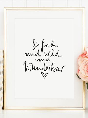 """Tales by Jen Poster / Kunstdruck """"Sei frech und wild und wunderbar"""" I Ohne Rahmen"""