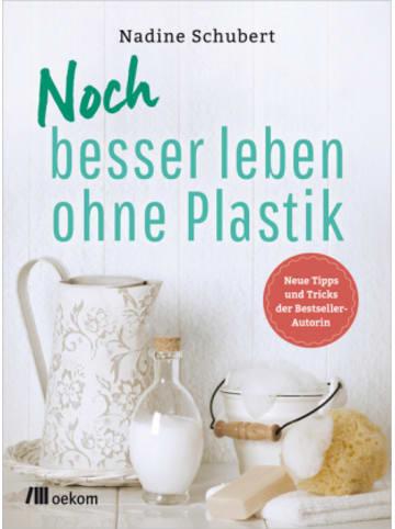 Oekom Noch besser leben ohne Plastik