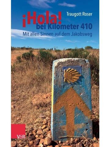 Vandenhoeck & Ruprecht ¡Hola! bei Kilometer 410   Mit allen Sinnen auf dem Jakobsweg