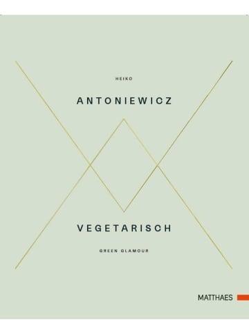 Matthaes Vegetarisch - Green Glamour