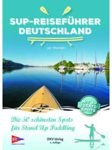 Deutscher Kanuverband SUP-Reiseführer Deutschland | Die 50 schönsten Routen für Stand-Up-Paddling