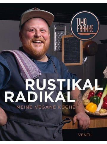 Ventil RUSTIKAL - RADIKAL   Meine vegane Küche