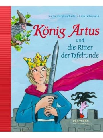 Ellermann König Artus und die Ritter der Tafelrunde