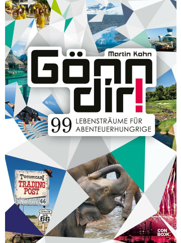 Conbook Medien Gönn dir!   99 Lebensträume für Abenteuerhungrige (Reiseführer, Inspiration,...