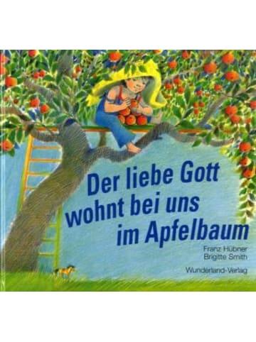 Wunderland Der liebe Gott wohnt bei uns im Apfelbaum