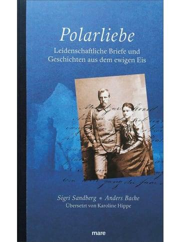 Mareverlag Polarliebe | Leidenschaftliche Dokumente aus dem ewigen Eis