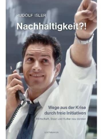 Verlag am Goetheanum Nachhaltigkeit?! Wege aus der Krise durch freie Initiativen