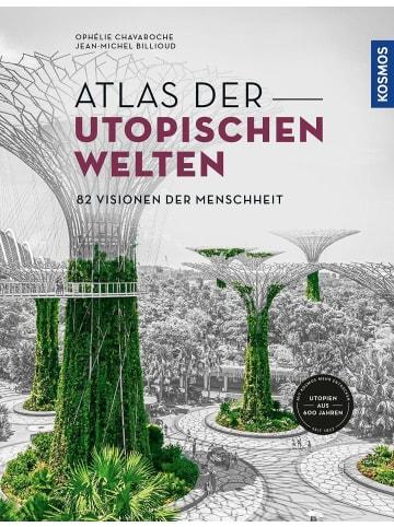 Franckh-Kosmos Atlas der utopischen Welten | 82 Visionen der Menschheit