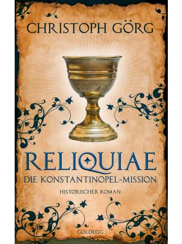 Goldegg Reliquiae - Die Konstantinopel-Mission - Mittelalter-Roman über eine Reise...