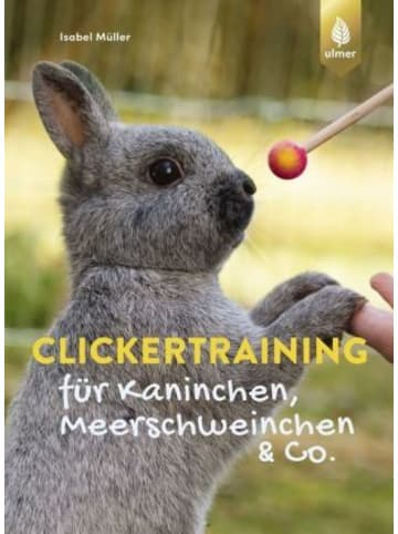 Eugen Klein Clickertraining für Kaninchen, Meerschweinchen & Co.