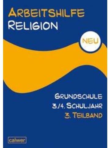 Calwer Arbeitshilfe Religion Grundschule NEU 3./4. Schuljahr. 3. Teilband