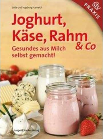 Leopold Stocker Verlag Joghurt, Käse, Rahm & Co   Gesundes aus Milch selbst gemacht!