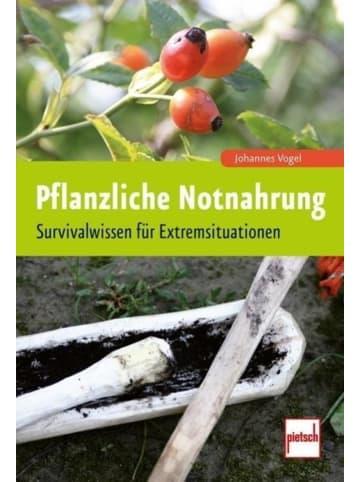 Pietsch Pflanzliche Notnahrung   Survivalwissen für Extremsituationen