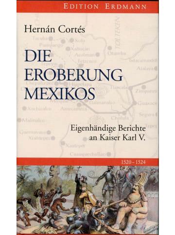 Edition Erdmann Die Eroberung Mexikos | Eigenhändige Berichte an Kaiser Karl V.