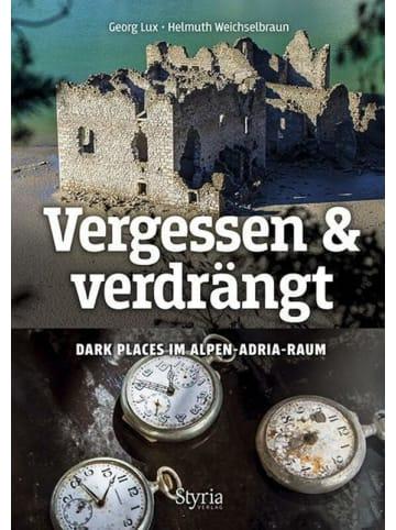 Styria Vergessen & verdrängt   Dark Places im Alpen-Adria-Raum